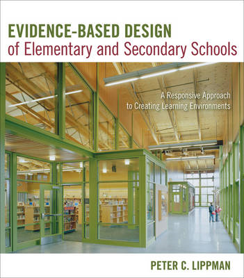 Evidence-Based Design of Elementary and Secondary Schools (BOK)