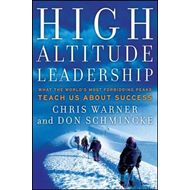 High Altitude Leadership: What the World's Most Forbidding Peaks Teach Us About Success (BOK)
