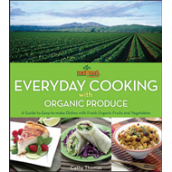 Melissa's Everyday Cooking with Organic Produce: A Guide to Easy-to-Make Dishes with Fresh Organic F (BOK)