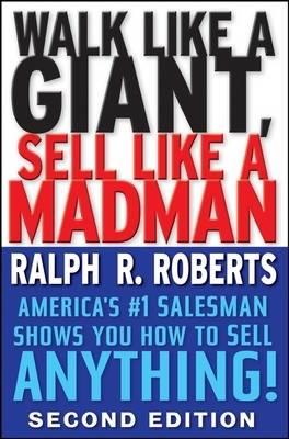 Walk Like a Giant, Sell Like a Madman: America's Number One Salesman Shows You How to Sell Anything (BOK)