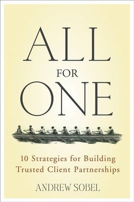 All for One: 10 Strategies for Building Trusted Client Partnerships (BOK)