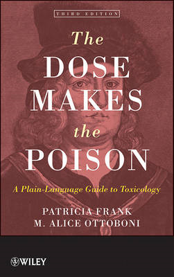 The Dose Makes the Poison: A Plain-Language Guide to Toxicology (BOK)