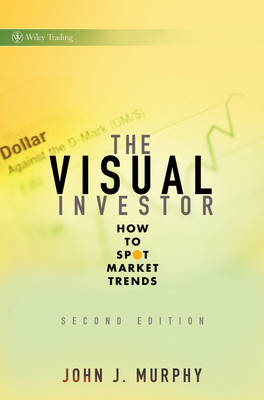 The Visual Investor: How to Spot Market Trends (BOK)