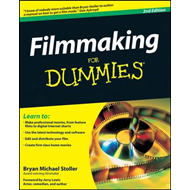 Filmmaking for Dummies, 2nd Edition (BOK)