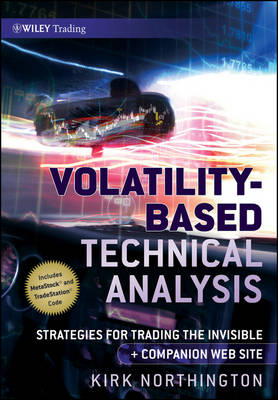 Volatility-Based Technical Analysis: Strategies for Trading the Invisible Companion Web Site (BOK)