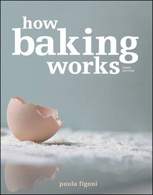 How Baking Works: Exploring the Fundamentals of Baking Science (BOK)