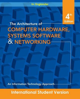 The Architecture of Computer Hardware and System Software: An Information Technology Approach (BOK)