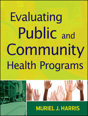 Evaluating Public and Community Health Programs (BOK)