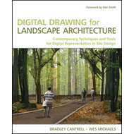 Digital Drawing for Landscape Architecture: Contemporary Techniques and Tools for Digital Representa (BOK)