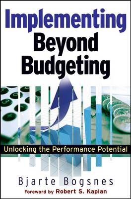 Implementing Beyond Budgeting: Unlocking the Performance Potential (BOK)