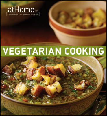 Vegetarian Cooking at Home with the Culinary Institute of America (BOK)