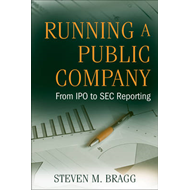 Running a Public Company: From IPO to SEC Reporting (BOK)