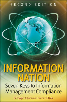 Information Nation: Seven Keys to Information Management Compliance (BOK)