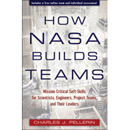 How NASA Builds Teams: Mission Critical Soft Skills for Scientists, Engineers, and Project Teams (BOK)