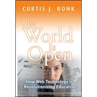 The World is Open: How Web Technology is Revolutionizing Education (BOK)