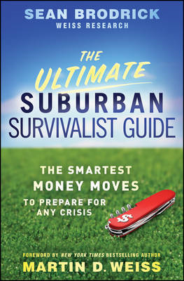 The Ultimate Suburban Survivalist Guide: The Smartest Money Moves to Prepare for Any Crisis (BOK)