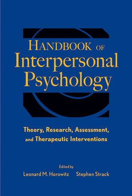 Handbook of Interpersonal Psychology: Theory, Research, Assessment and Therapeutic Interventions (BOK)