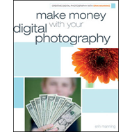 Make Money with Your Digital Photography (BOK)