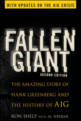 Fallen Giant: The Amazing Story of Hank Greenberg and the History of AIG (BOK)