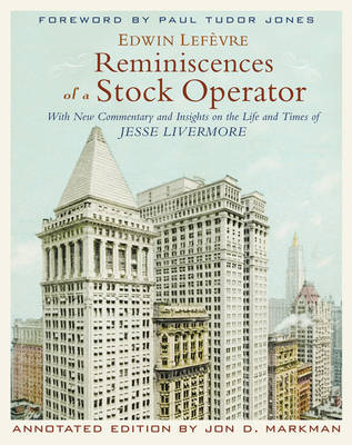 Reminiscences of a Stock Operator, Annotated Edition (BOK)