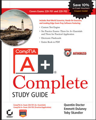 CompTIA A+ Complete Study Guide: Exams 220-701 (Essentials) and 220-702 (Practical Application) (BOK)