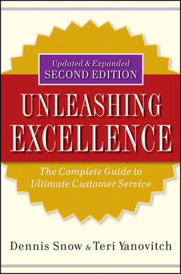 Unleashing Excellence: The Complete Guide to Ultimate Customer Service (BOK)