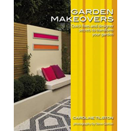 Garden Makeovers: Quick Fixes and Designer Secrets to Transform Your Garden (BOK)