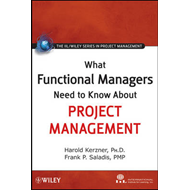 What Functional Managers Need to Know About Project Management (BOK)