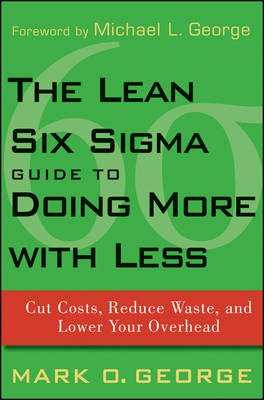 Lean Six Sigma Guide to Doing More with Less (BOK)