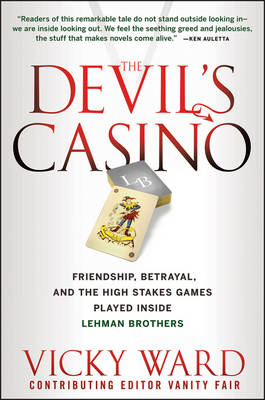The Devil's Casino: Friendship, Betrayal, and the High Stakes Games Played Inside Lehman Brothers (BOK)