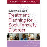 Evidence-based Treatment Planning for Social Anxiety DVD Facilitator's Guide (BOK)
