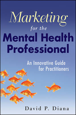 Marketing for the Mental Health Professional (BOK)