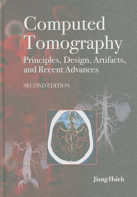 Computed Tomography Principles, Design, Artifacts, and Recent Advances (BOK)