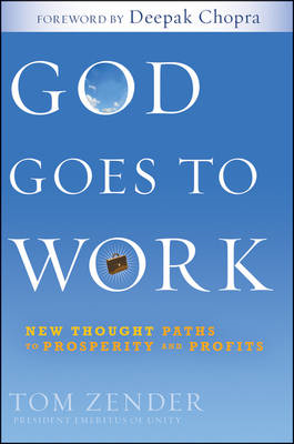 God Goes to Work: New Thought Paths to Prosperity and Profits (BOK)