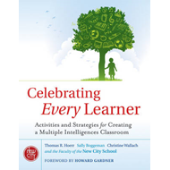 Celebrating Every Learner: Activities and Strategies for Creating a Multiple Intelligences Classroom (BOK)