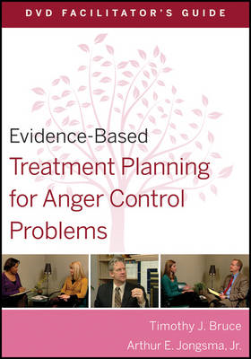 Evidence-Based Treatment Planning for Anger Control Problems DVD Facilitator's Guide (BOK)