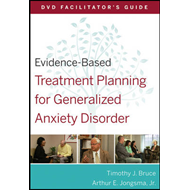 Evidence-Based Treatment Planning for Generalized Anxiety Disorder DVD Facilitator's Guide (BOK)