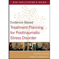 Evidence-Based Treatment Planning for Posttraumatic Stress Disorder DVD Facilitator's Guide (BOK)