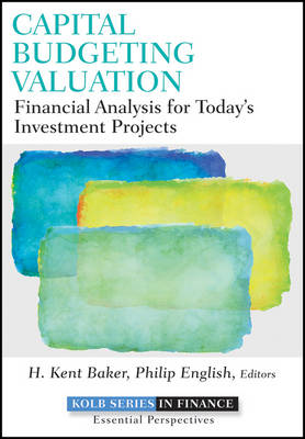 Capital Budgeting Valuation: Financial Analysis for Today's Investment Projects (BOK)