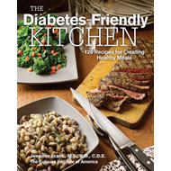 The Diabetes-Friendly Kitchen: 125 Recipes for Creating Healthy Meals (BOK)