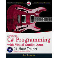 Stephens' C# Programming with Visual Studio 2010 24-Hour Tra (BOK)