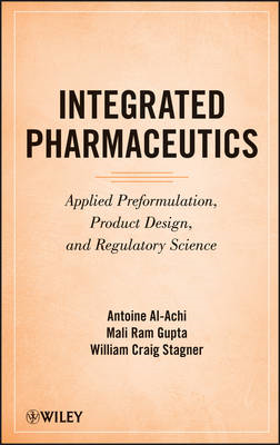 Integrated Pharmaceutics: Applied Preformulation, Product Design, and Regulatory Science (BOK)