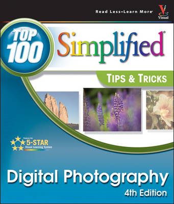 Digital Photography: Top 100 Simplified Tips and Tricks (BOK)