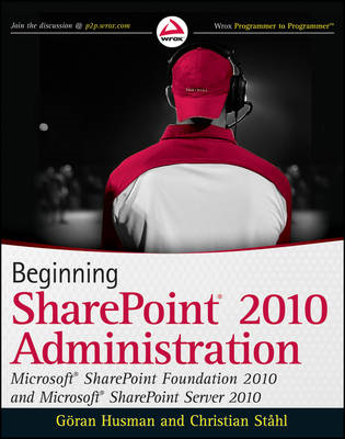 Beginning SharePoint 2010 Administration: Windows SharePoint Foundation 2010 and Microsoft SharePoin (BOK)