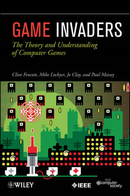 Game Invaders: The Theory and Understanding of Computer Games (BOK)