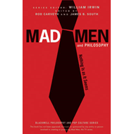 Mad Men and Philosophy: Nothing is as it Seems (BOK)