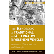 The Handbook of Traditional and Alternative Investment Vehicles: Investment Characteristics and Stra (BOK)