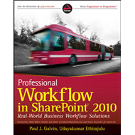 Professional Workflow in SharePoint 2010: Real World Business Workflow Solutions (BOK)