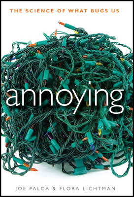 Annoying: The Science of What Bugs Us (BOK)