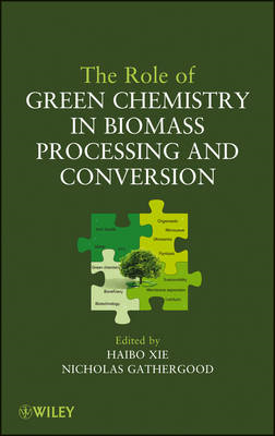 The Role of Green Chemistry in Biomass Processing and Conversion (BOK)